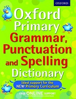 Oxford Primary Grammar, Punctuation and Spelling Dictionary